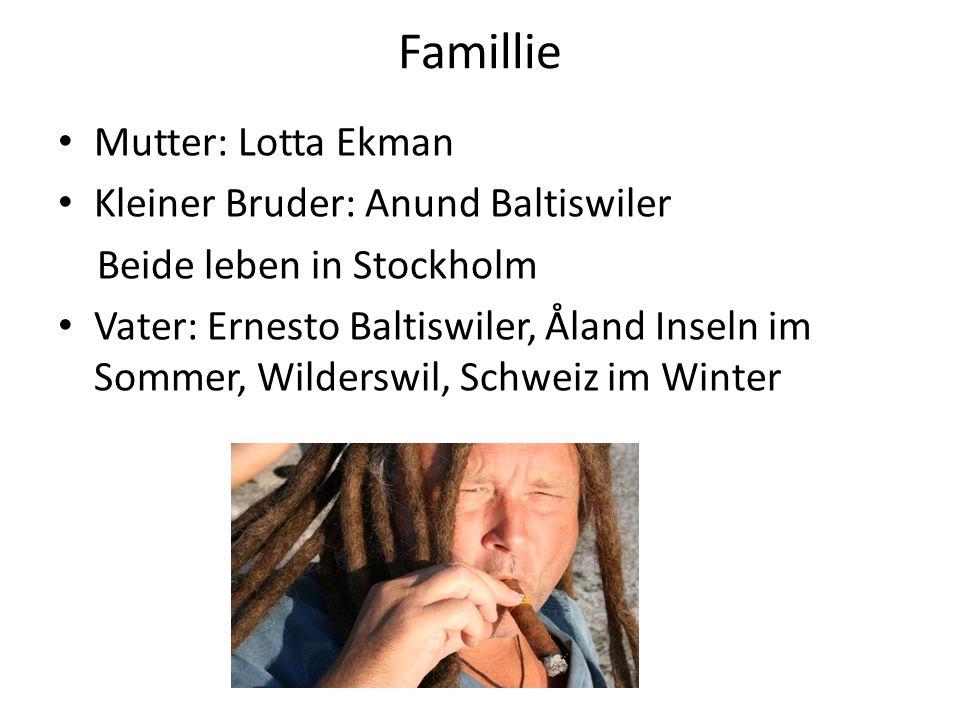 Famillie Mutter: Lotta Ekman Kleiner Bruder: Anund Baltiswiler