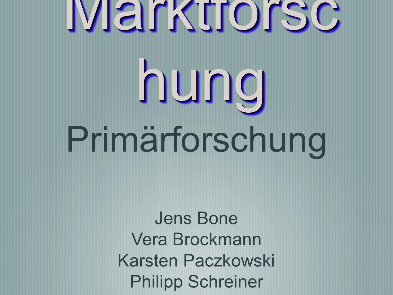 Marktforschung Primärforschung Jens Bone Vera Brockmann