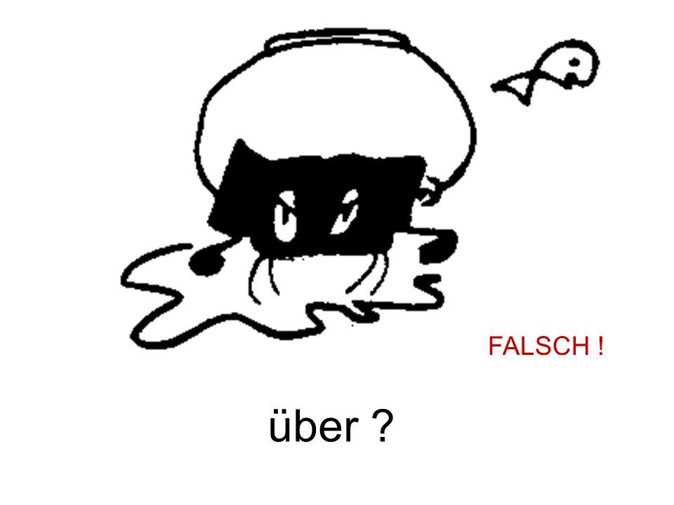 FALSCH ! über