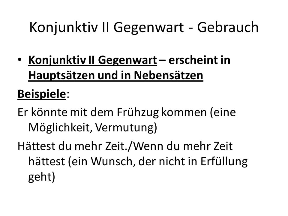 Konjunktiv II Gegenwart - Gebrauch