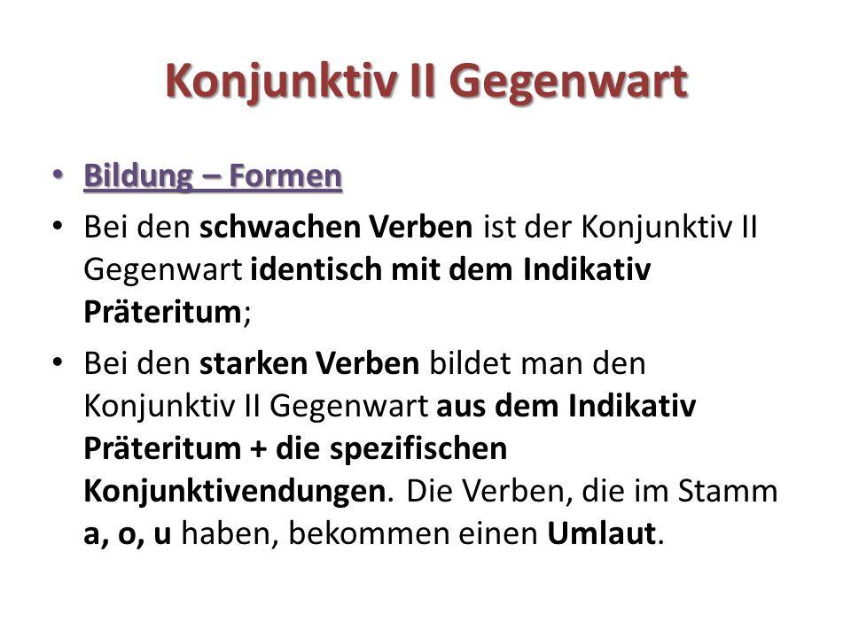 Konjunktiv II Gegenwart