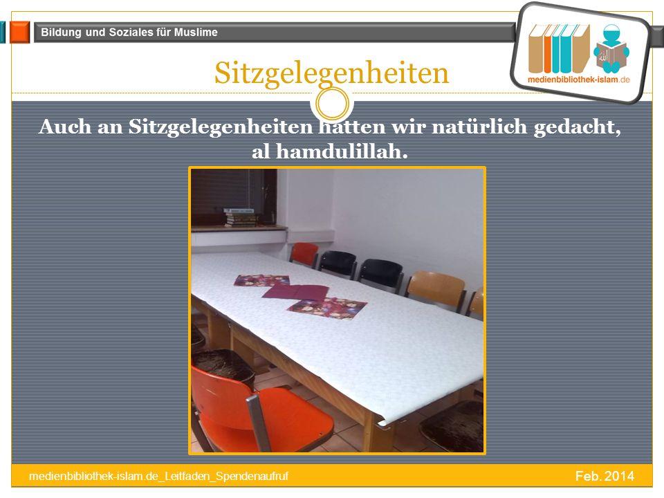 Sitzgelegenheiten Auch an Sitzgelegenheiten hatten wir natürlich gedacht, al hamdulillah. medienbibliothek-islam.de_Leitfaden_Spendenaufruf.