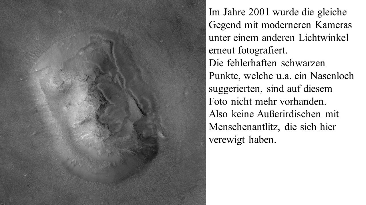 Im Jahre 2001 wurde die gleiche Gegend mit moderneren Kameras unter einem anderen Lichtwinkel erneut fotografiert.