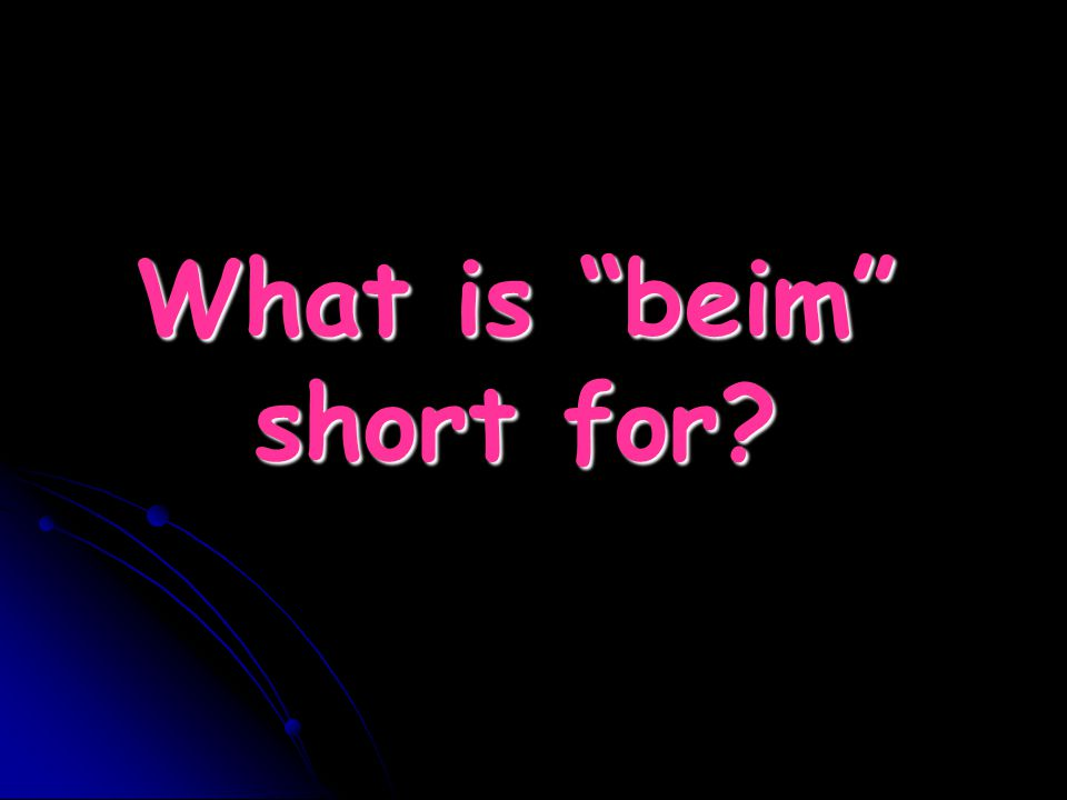What is beim short for