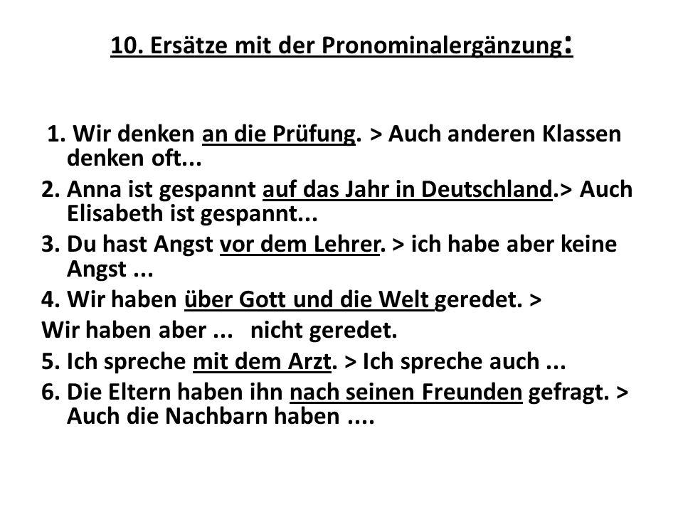 10. Ersätze mit der Pronominalergänzung: