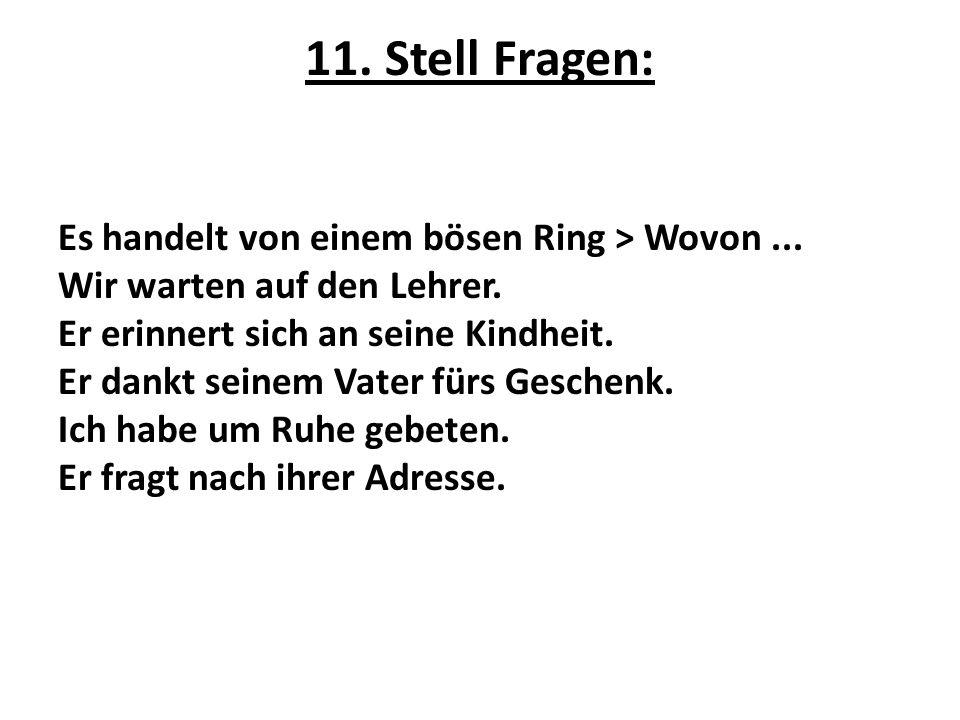 11. Stell Fragen: Es handelt von einem bösen Ring > Wovon ...