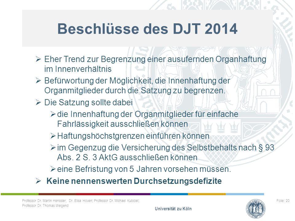 Beschlüsse des DJT 2014 Eher Trend zur Begrenzung einer ausufernden Organhaftung im Innenverhältnis.