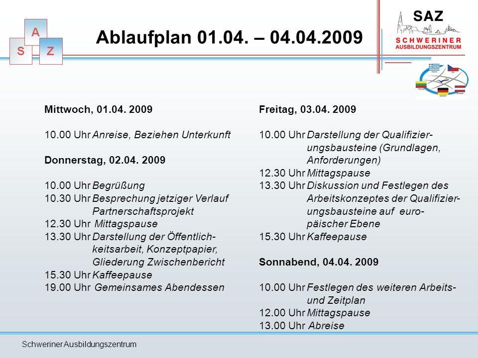 Ablaufplan 01.04. – 04.04.2009 Mittwoch, 01.04. 2009. 10.00 Uhr Anreise, Beziehen Unterkunft. Donnerstag, 02.04. 2009.