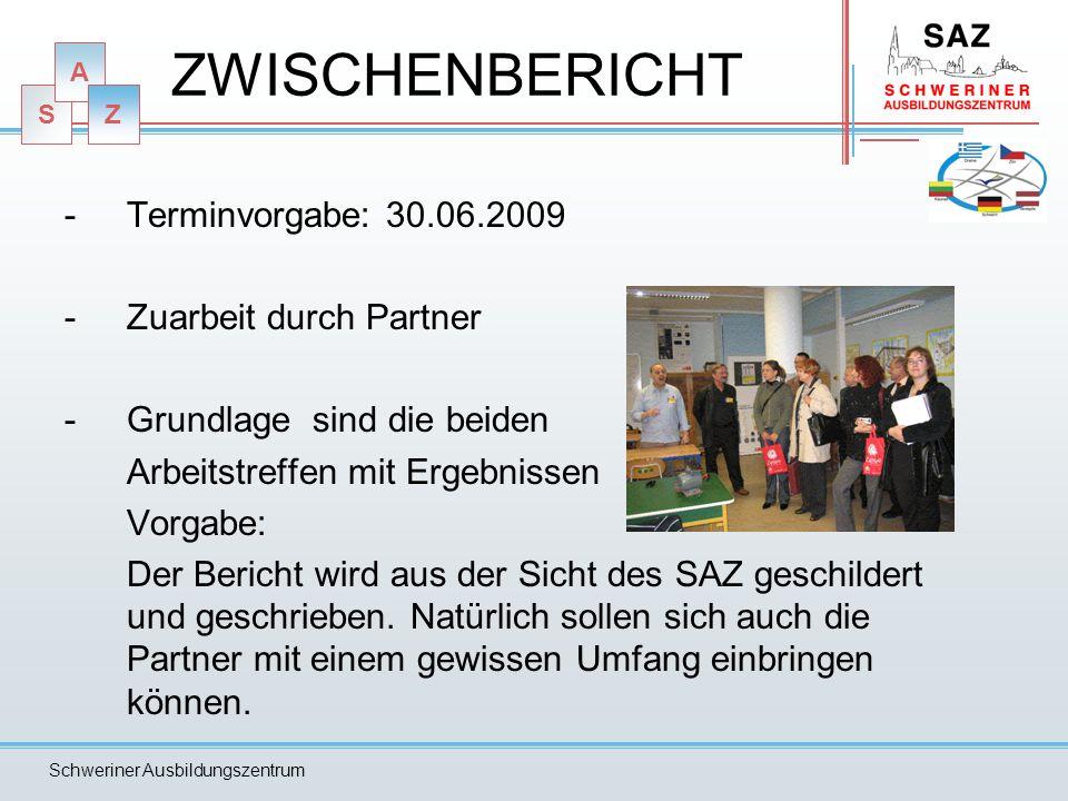 ZWISCHENBERICHT Terminvorgabe: 30.06.2009 Zuarbeit durch Partner