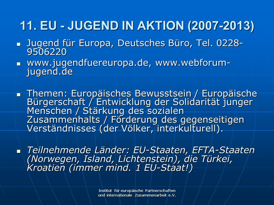 11. EU - JUGEND IN AKTION (2007-2013)