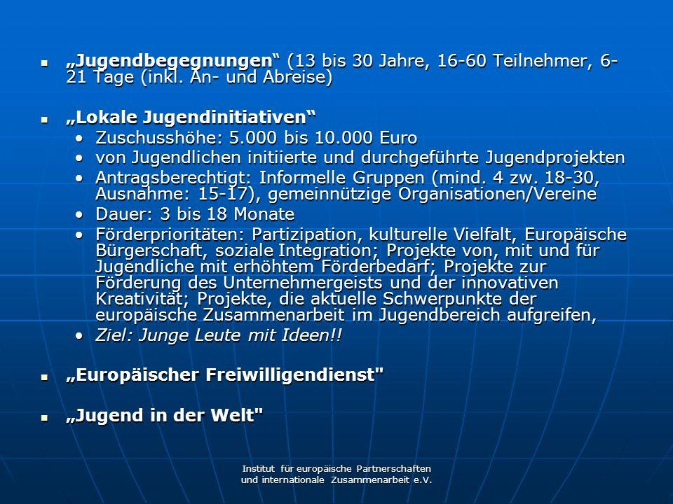 """Lokale Jugendinitiativen Zuschusshöhe: 5.000 bis 10.000 Euro"