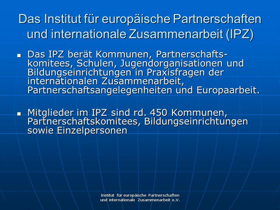 Das Institut für europäische Partnerschaften und internationale Zusammenarbeit (IPZ)