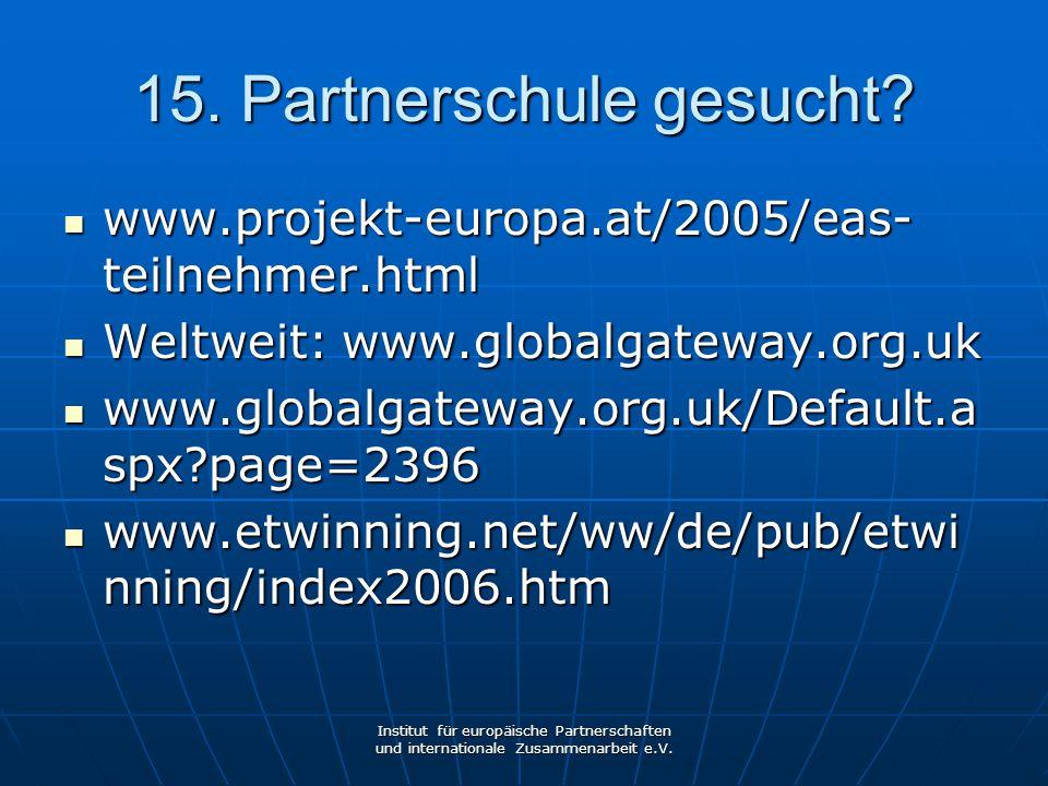 15. Partnerschule gesucht