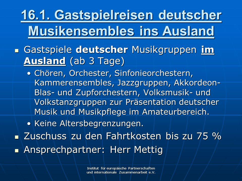 16.1. Gastspielreisen deutscher Musikensembles ins Ausland