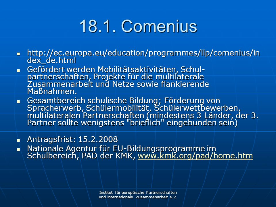 18.1. Comenius http://ec.europa.eu/education/programmes/llp/comenius/index_de.html.