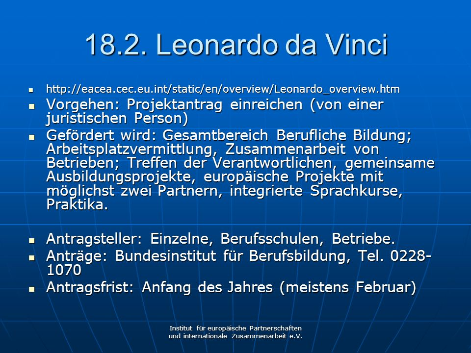 18.2. Leonardo da Vinci http://eacea.cec.eu.int/static/en/overview/Leonardo_overview.htm.