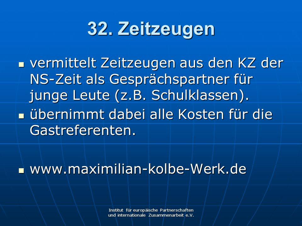 32. Zeitzeugen vermittelt Zeitzeugen aus den KZ der NS-Zeit als Gesprächspartner für junge Leute (z.B. Schulklassen).