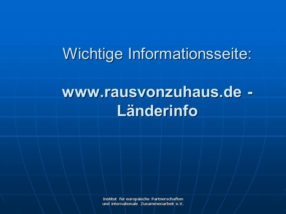 Wichtige Informationsseite: www.rausvonzuhaus.de - Länderinfo