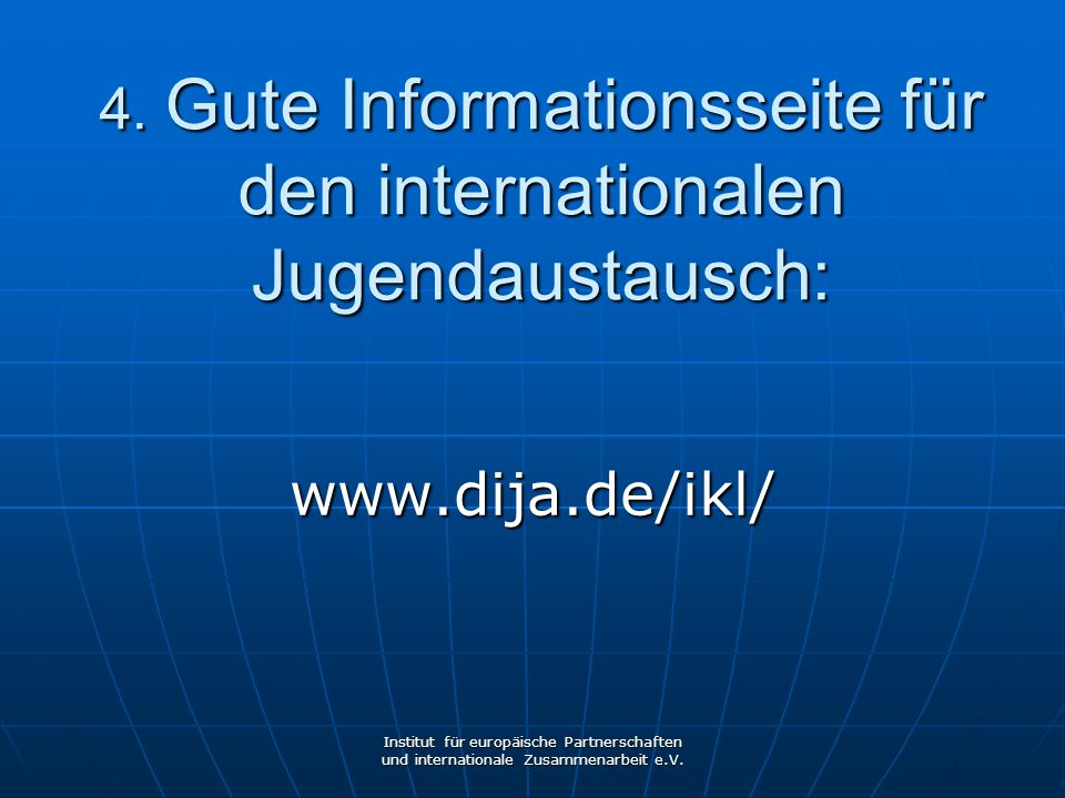4. Gute Informationsseite für den internationalen Jugendaustausch: