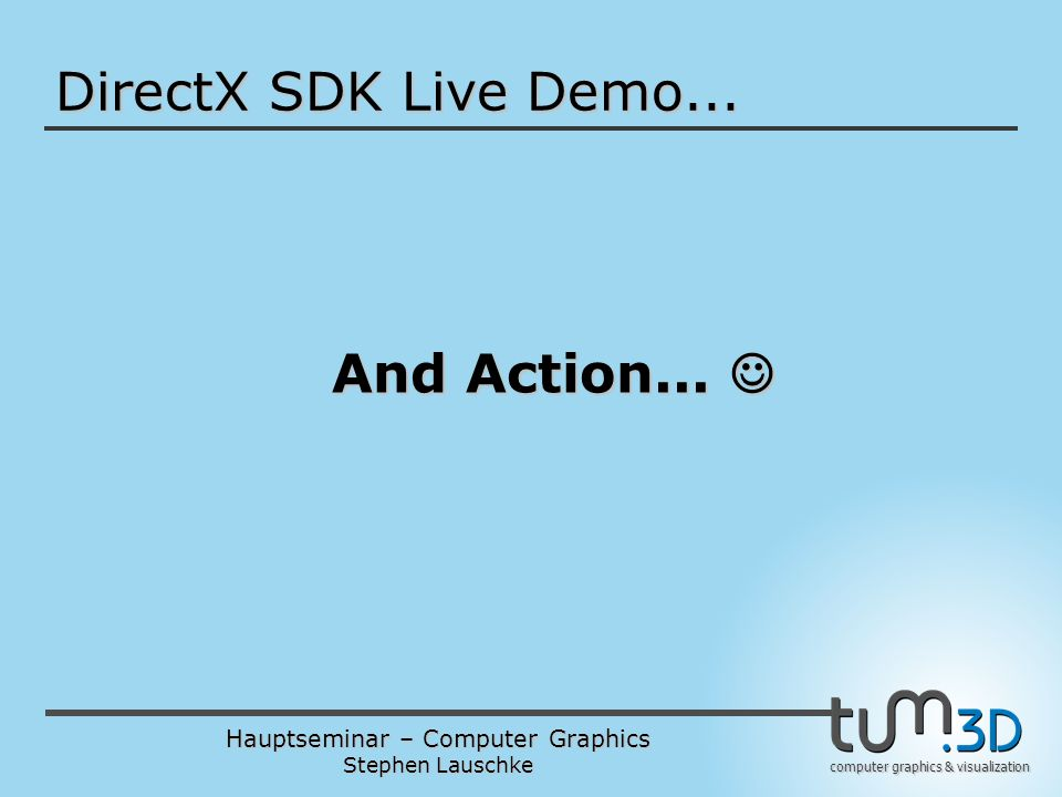 DirectX SDK Live Demo... And Action... 