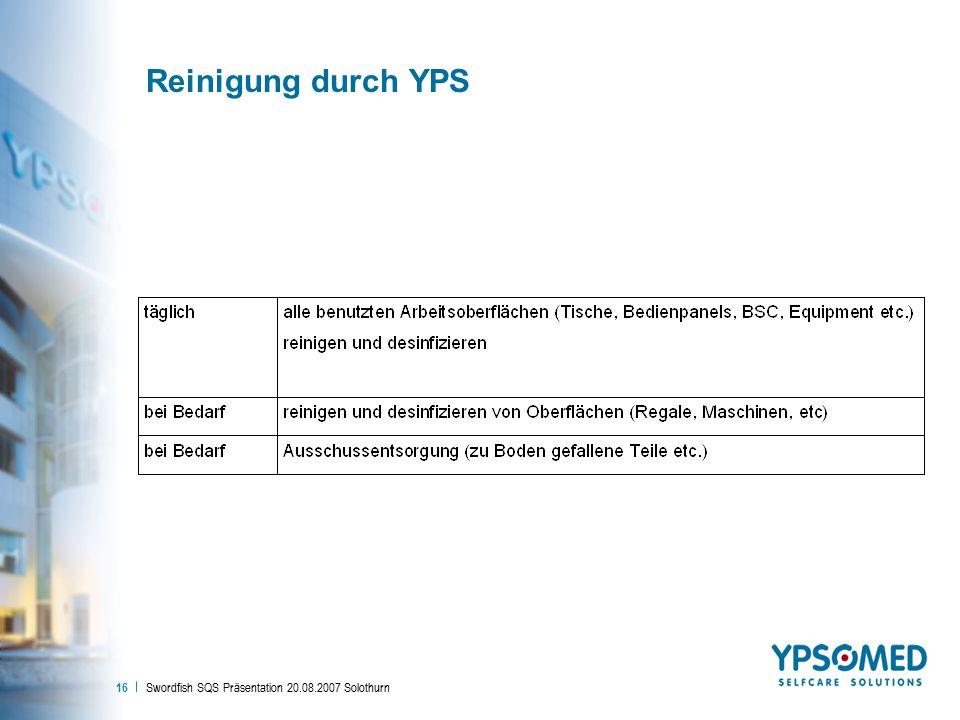 Reinigung durch YPS Swordfish SQS Präsentation 20.08.2007 Solothurn