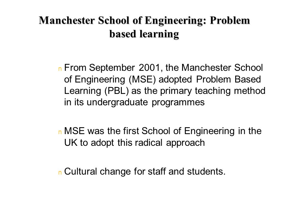 Manchester School of Engineering: Problem based learning