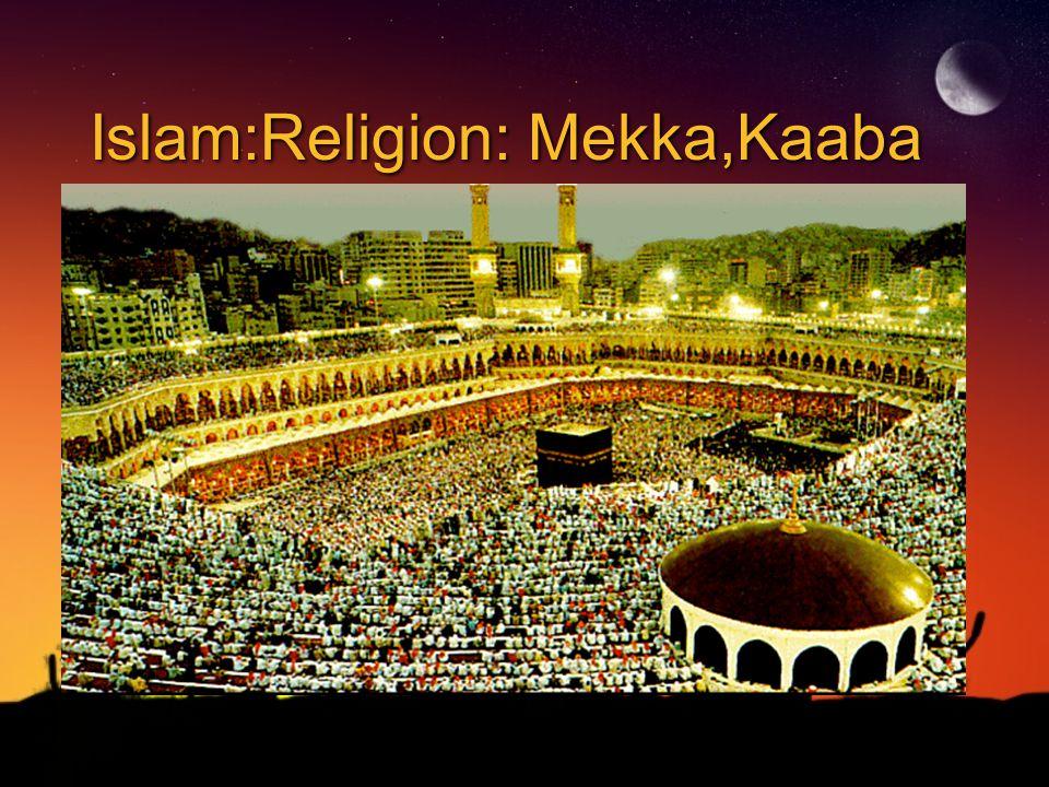 Islam:Religion: Mekka,Kaaba
