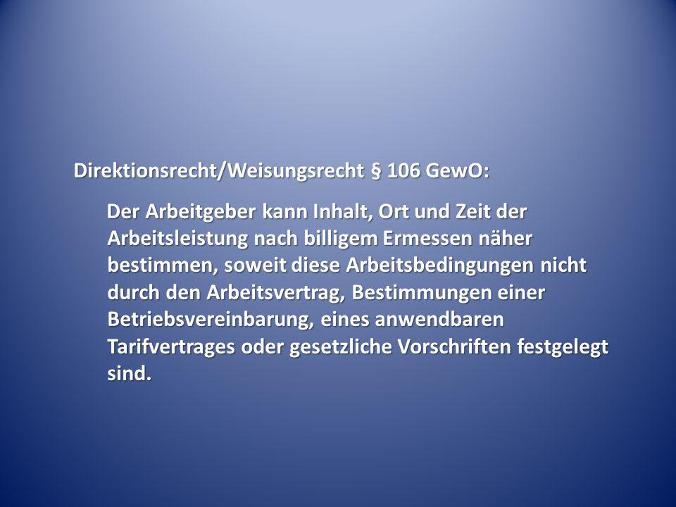 Direktionsrecht/Weisungsrecht § 106 GewO: