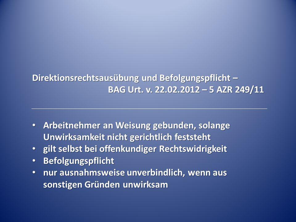 Direktionsrechtsausübung und Befolgungspflicht –