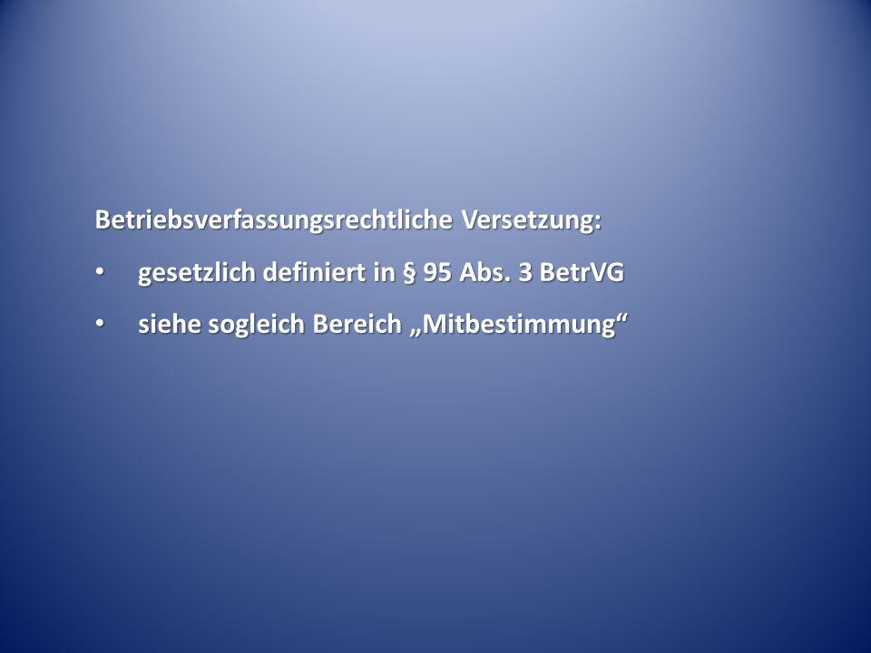 Betriebsverfassungsrechtliche Versetzung: