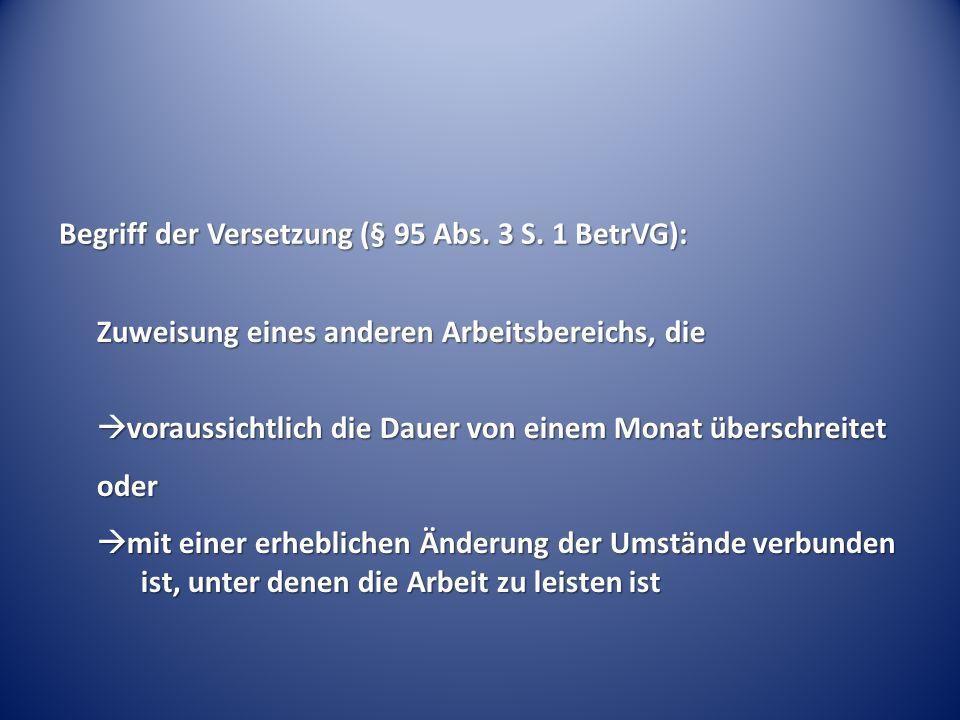 Begriff der Versetzung (§ 95 Abs. 3 S. 1 BetrVG):