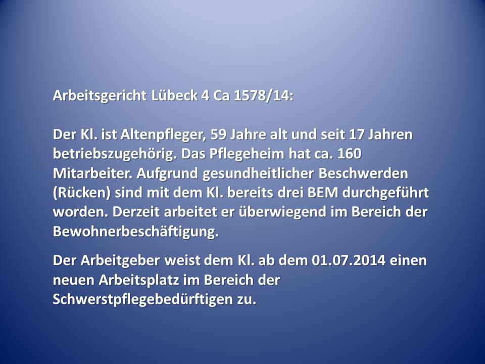 Arbeitsgericht Lübeck 4 Ca 1578/14: Der Kl