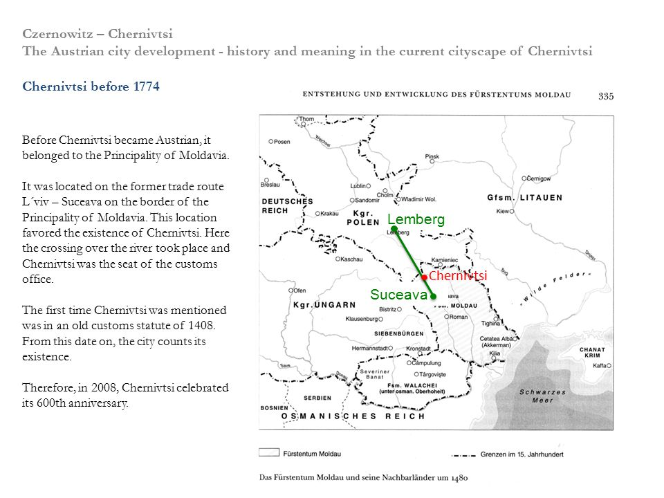 Czernowitz – Chernivtsi The Austrian city development - history and meaning in the current cityscape of Chernivtsi Chernivtsi before 1774