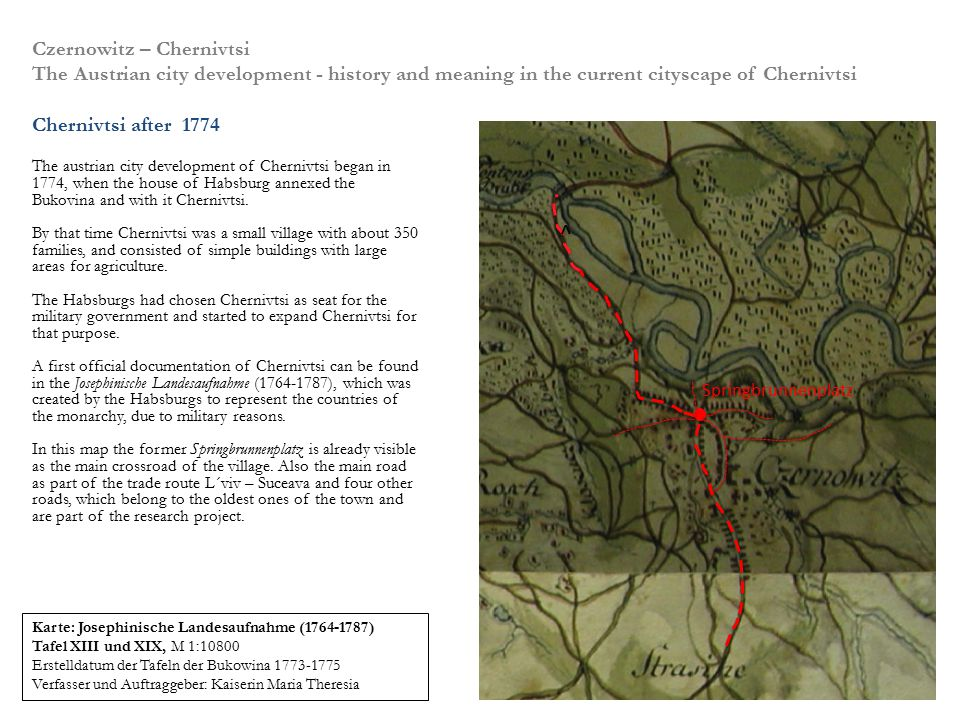 Czernowitz – Chernivtsi The Austrian city development - history and meaning in the current cityscape of Chernivtsi Chernivtsi after 1774