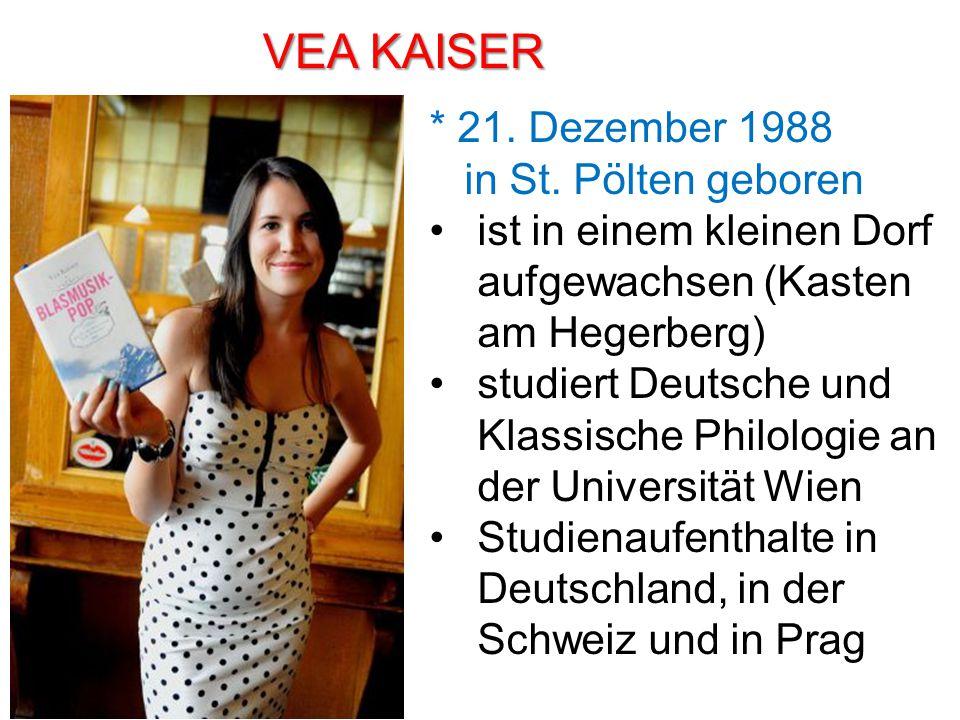 VEA KAISER * 21. Dezember 1988 in St. Pölten geboren