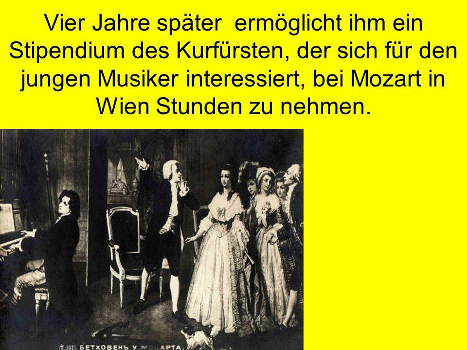 Vier Jahre später ermöglicht ihm ein Stipendium des Kurfürsten, der sich für den jungen Musiker interessiert, bei Mozart in Wien Stunden zu nehmen.