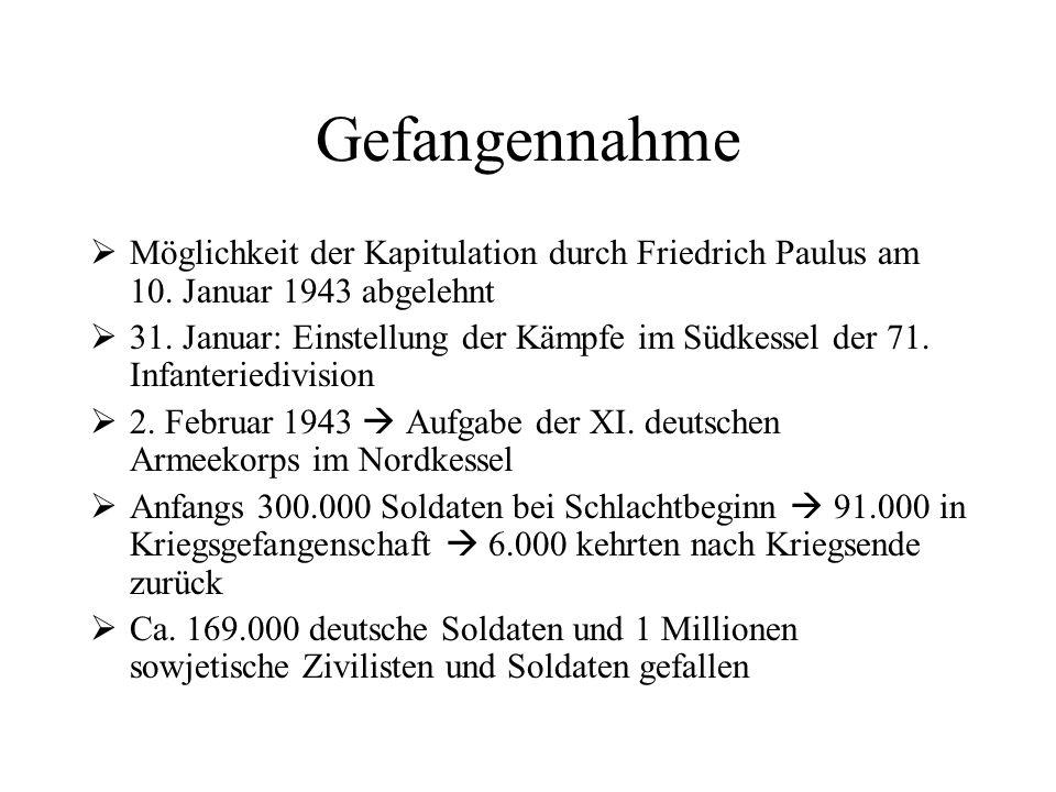 Gefangennahme Möglichkeit der Kapitulation durch Friedrich Paulus am 10. Januar 1943 abgelehnt.