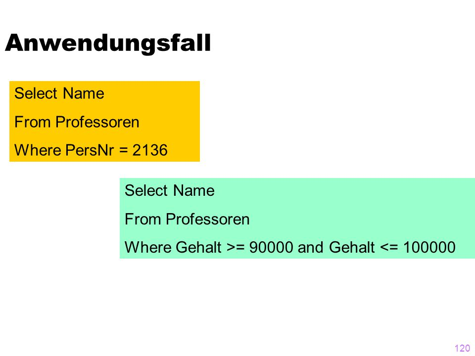 Anwendungsfall Select Name From Professoren Where PersNr = 2136