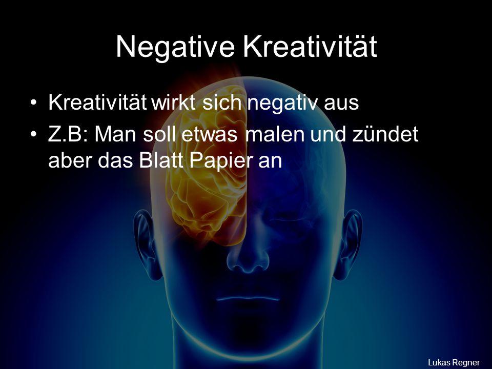 Negative Kreativität Kreativität wirkt sich negativ aus