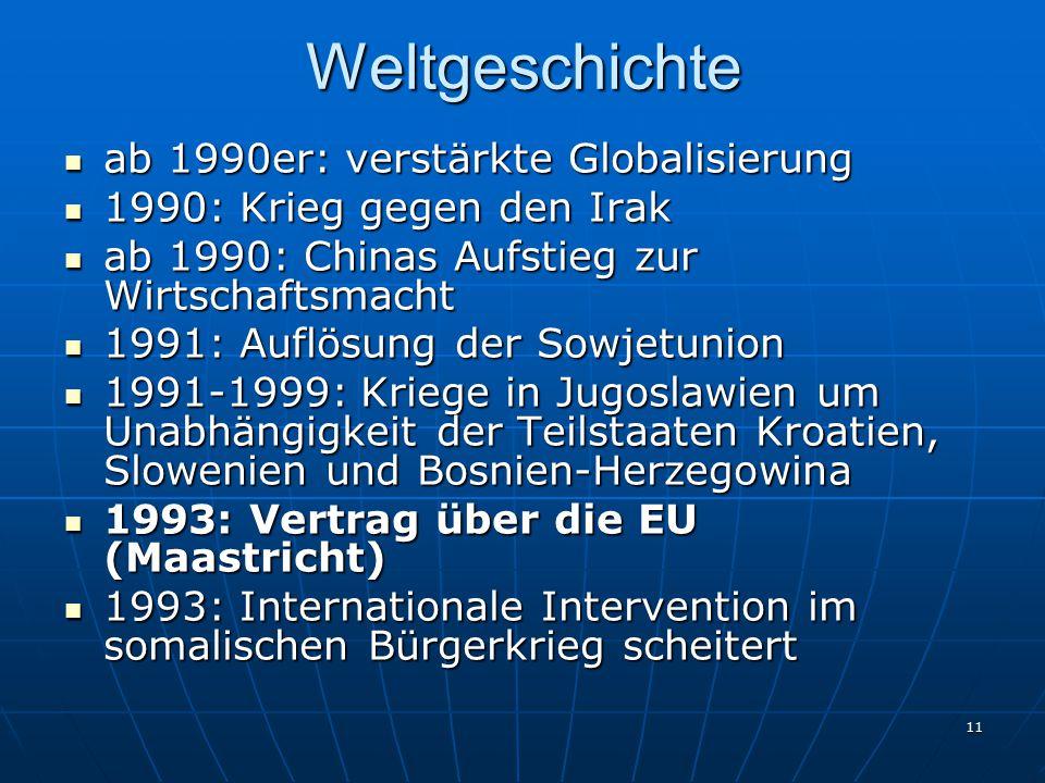 Weltgeschichte ab 1990er: verstärkte Globalisierung