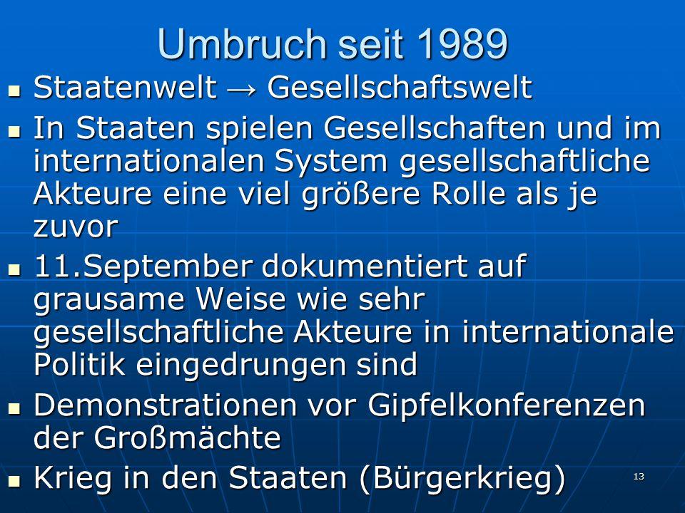 Umbruch seit 1989 Staatenwelt → Gesellschaftswelt