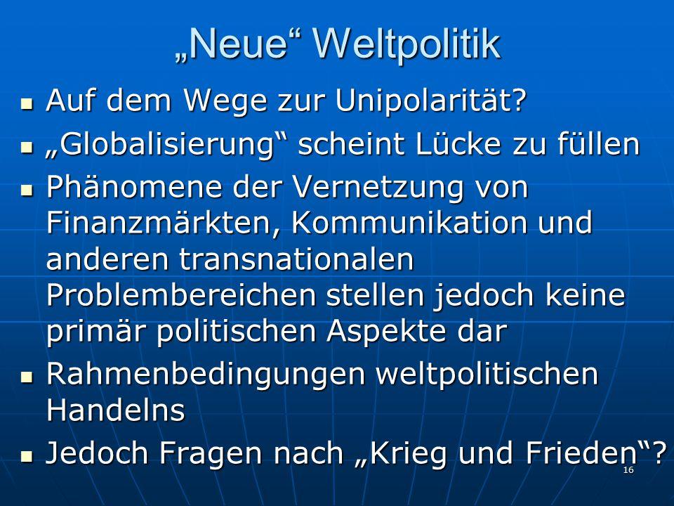 """""""Neue Weltpolitik Auf dem Wege zur Unipolarität"""