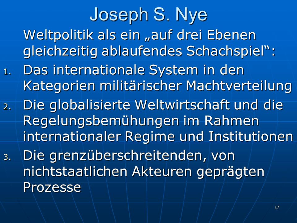"""Joseph S. Nye Weltpolitik als ein """"auf drei Ebenen gleichzeitig ablaufendes Schachspiel :"""