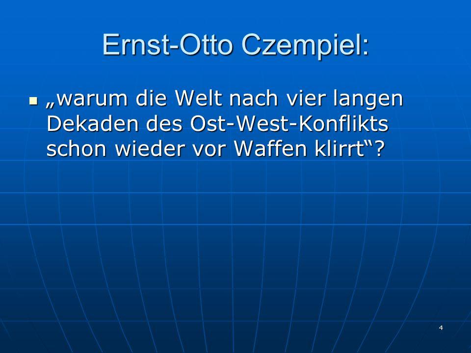 """Ernst-Otto Czempiel: """"warum die Welt nach vier langen Dekaden des Ost-West-Konflikts schon wieder vor Waffen klirrt"""
