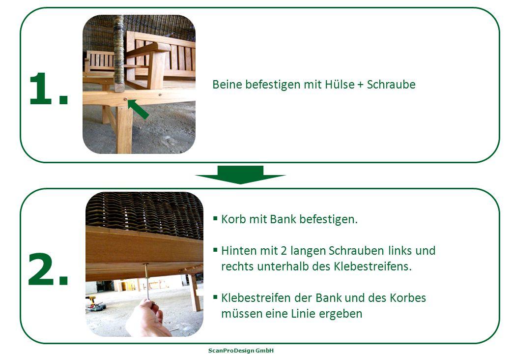 1. 2. Beine befestigen mit Hülse + Schraube Korb mit Bank befestigen.