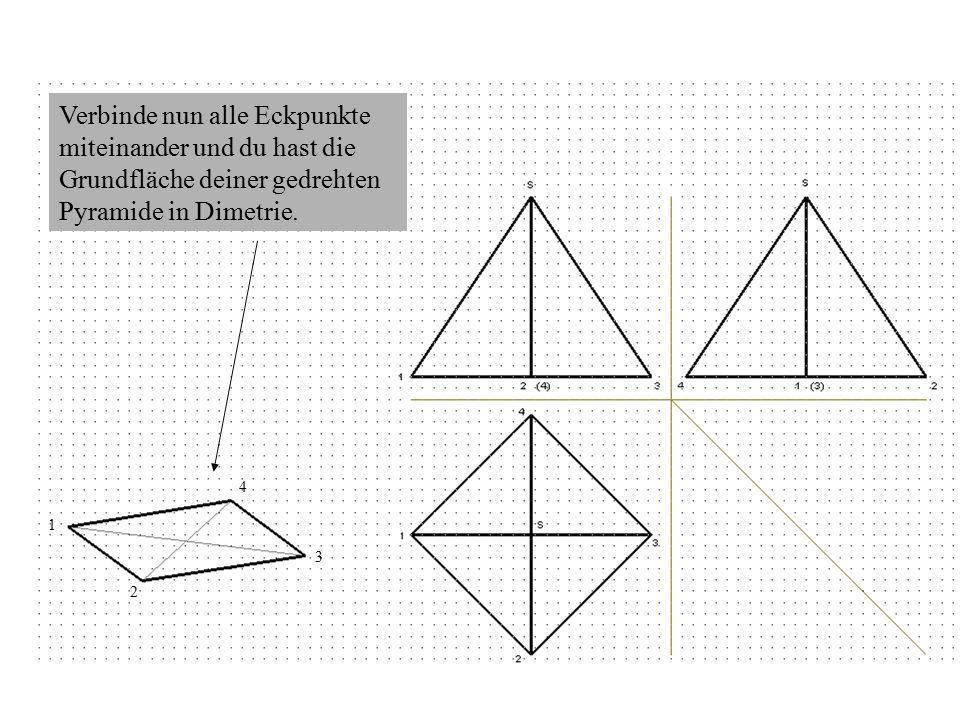 Verbinde nun alle Eckpunkte miteinander und du hast die Grundfläche deiner gedrehten Pyramide in Dimetrie.