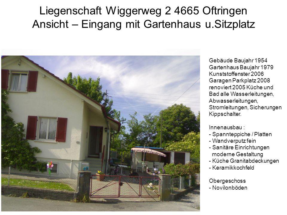 Liegenschaft Wiggerweg 2 4665 Oftringen Ansicht – Eingang mit Gartenhaus u.Sitzplatz