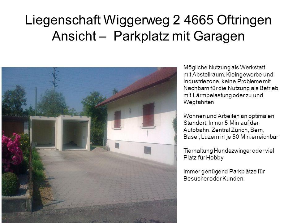 Liegenschaft Wiggerweg 2 4665 Oftringen Ansicht – Parkplatz mit Garagen