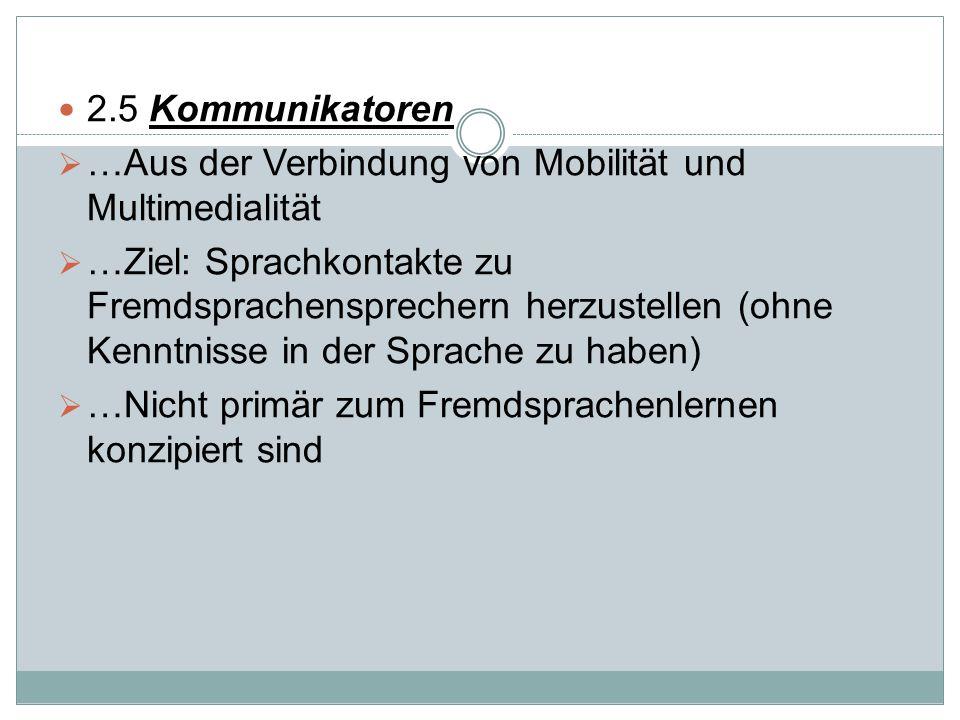2.5 Kommunikatoren …Aus der Verbindung von Mobilität und Multimedialität.