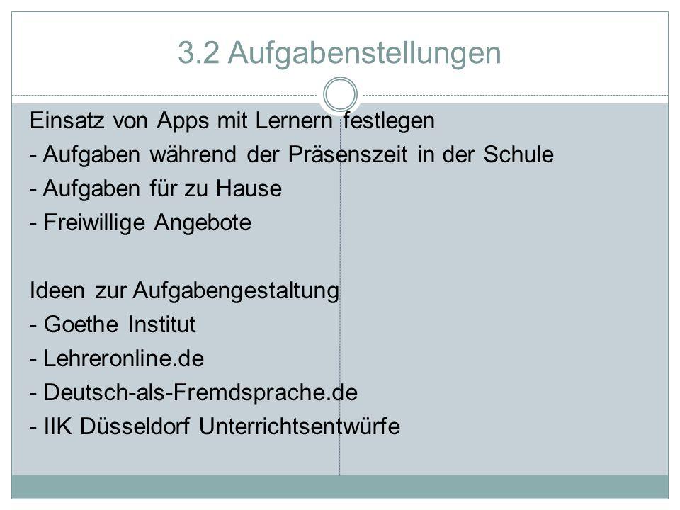 3.2 Aufgabenstellungen Einsatz von Apps mit Lernern festlegen